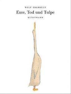 Ente, Tod und Tulpe - Antje Kunstmann Verlag