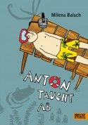 Anton taucht ab von Milena Baisch © Beltz