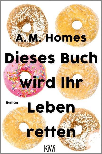 A.M. Homes Dieses Buch wird Ihr Leben retten
